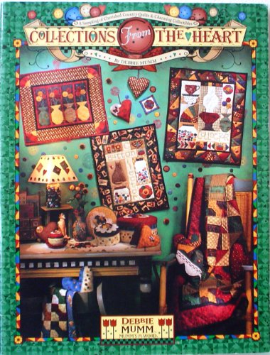 Collections From The Heart: A Sampling of Cherished Country Quilts & Charming Collectibles