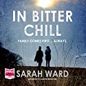 In Bitter Chill Audiobook by Sarah Ward Narrated by Juanita McMahon