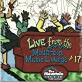 Live From The Mountain Music Lounge Vol. 17