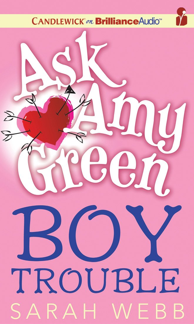 Ask Amy Green: Boy Trouble (Amy Green Series) PDF