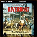 Riverboat: Riverboat Series, Book 1 Audiobook by Douglas Hirt Narrated by Rusty Nelson