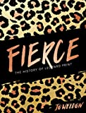 "Jo Weldon, ""Fierce: The History of Leopard Print"" (Harper Design, 2018)"