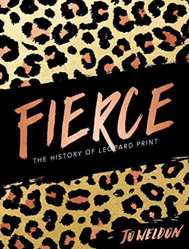 Fierce: The History of Leopard - And Dolce Vintage Gabbana