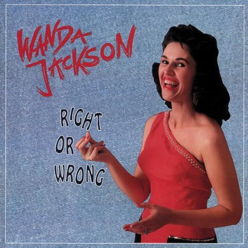 Wanda Jackson - Right Or Wrong 1954-1962 By Wanda Jackson (2010-01-01) - Zortam Music