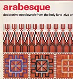 Arabesque: Decorative Needlework from the Holy Land