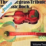 The Bluegrass Tribute to Classic Rock Volume Two