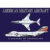 American Military Aircraft: A Century of Innovation (Aviation Fact File)