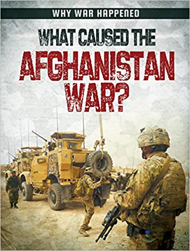 Book What Caused the Afghanistan War? (Why War Happened)