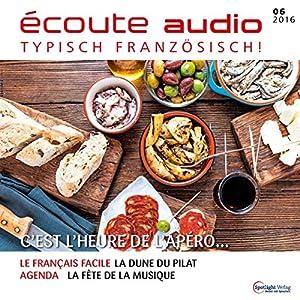 Écoute audio - C'est l'heure du l'apéro! 6/2016 Hörbuch