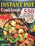Instant Pot Cookbook: 550 Easy and Healthy