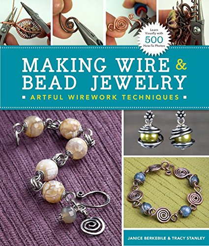 Making Wire & Bead Jewelry: Artful Wirework Techniques ()