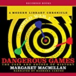 Dangerous Games: The Uses and Abuses of History | Margaret MacMillan