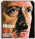 Hitler, Matthew Holden, 0312388152