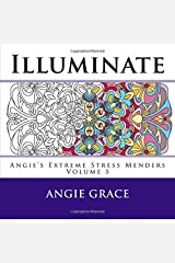 Illuminate (Angie's Extreme Stress Menders Volume 5) Paperback