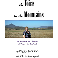 the Voice in the Mountains: The Abduction and Survival of Peggy Ann Bradnick