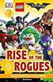 DK Reader Level 2: The LEGO Batman Movie Rise of the Rogues