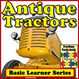Antique Tractors! Basic Learning About Antique Tractors - Basic Learner Series! (Over 46+ Photos of Antique and Old Tractors)