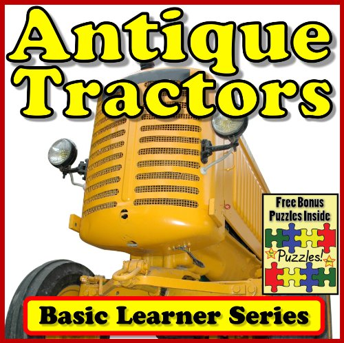 - Antique Tractors! Basic Learning About Antique Tractors - Basic Learner Series! (Over 46+ Photos of Antique and Old Tractors)