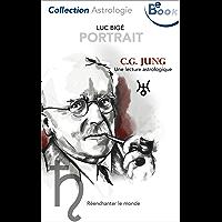 C.G. Jung: Une lecture astrologique (Portrait t. 1)