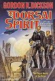Dorsai Spirit: Two Classic Novels of the Dorsai: 'Dorsai!' and 'The Spirit of Dorsai'