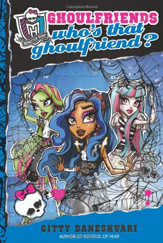 Download Monster High: Who's That Ghoulfriend? (Monster High: Ghoulfriends Forever) PDF