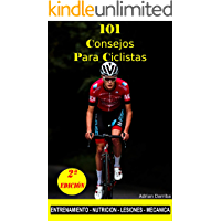 101 Consejos Para Ciclistas: Descubre los secretos del ciclismo