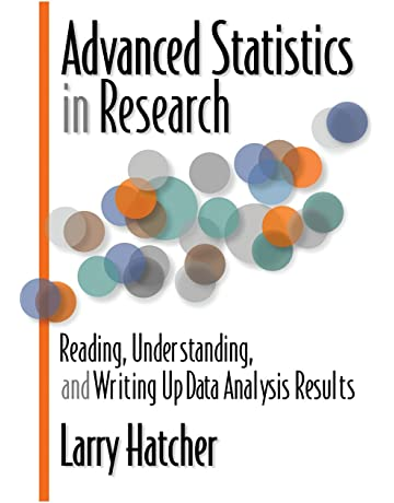 Advanced Statistics in Research: Reading, Understanding, and Writing