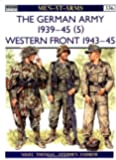 The German Army 1939-45 (5): Western Front 1943-45