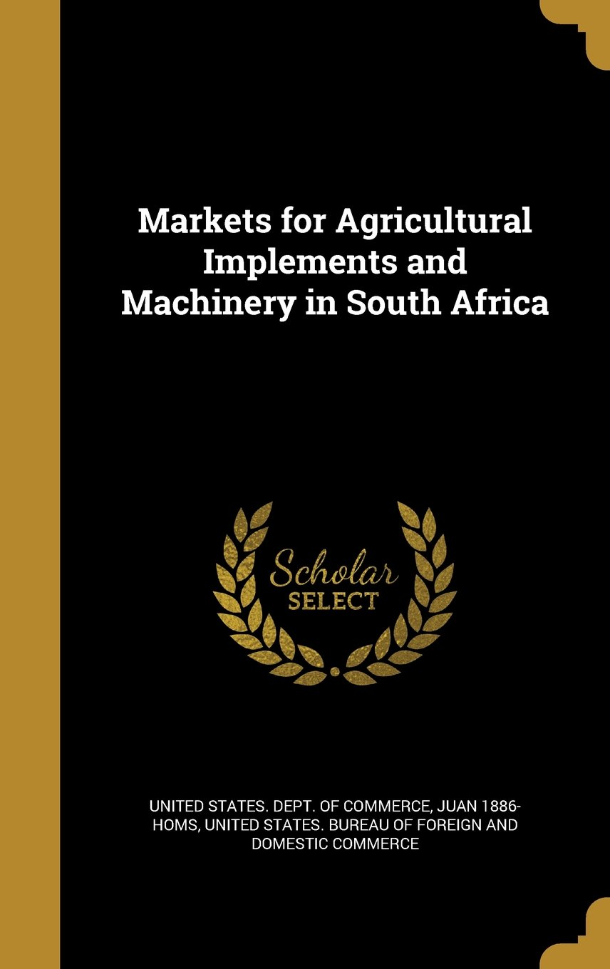 Download Markets for Agricultural Implements and Machinery in South Africa pdf