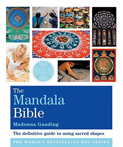 Download Mandala Bible: The Definitive Guide to Using Sacred Shapes (Godsfield Bible Series) PDF