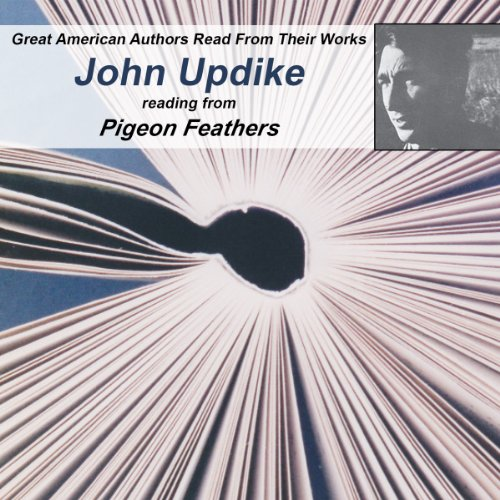 Great American Authors Read from Their Works, Volume 2: John Updike Reading