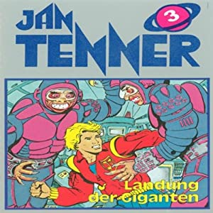Landung der Giganten (Jan Tenner Classics 3) Hörspiel