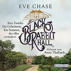 Black Rabbit Hall: Eine Familie. Ein Geheimnis. Ein Sommer, der alles verändert Hörbuch