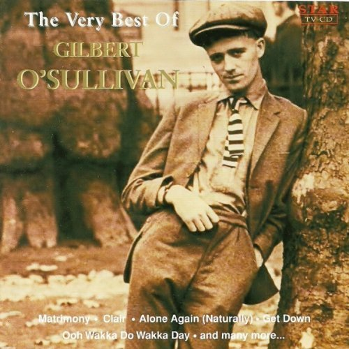 The Very Best Of Gilbert O'Sullivan by Gilbert O'Sullivan (The Very Best Of Gilbert O Sullivan)