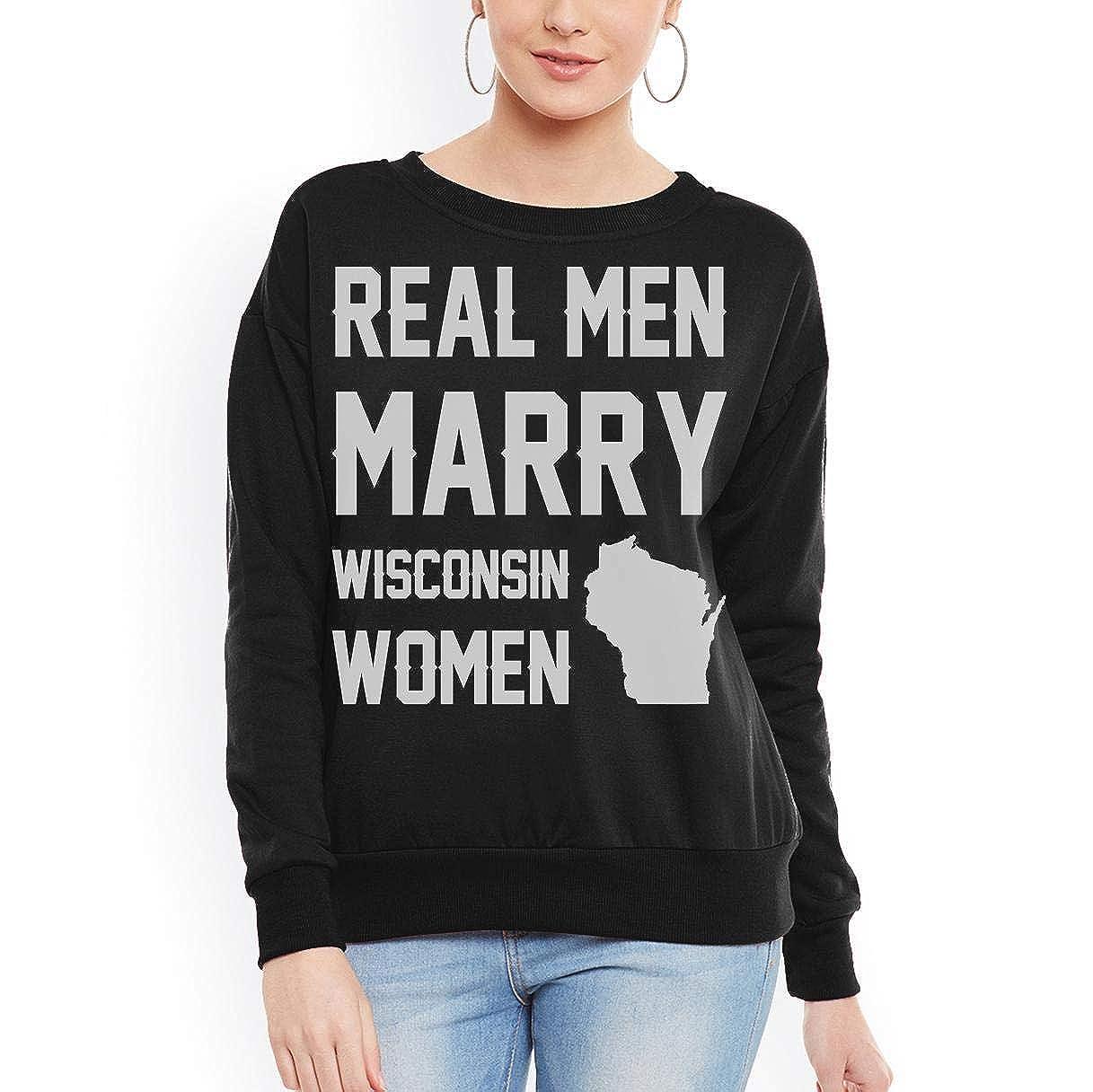 Real Men Marry Wisconsin Women Women Sweatshirt tee