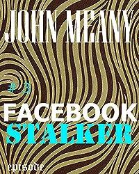 Facebook Stalker, Episode 3. (A Novella Series)