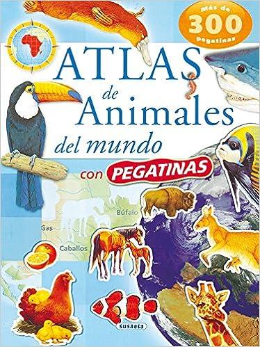Atlas De Animales Del Mundo (pegatinas) por Susaeta Ediciones S A epub