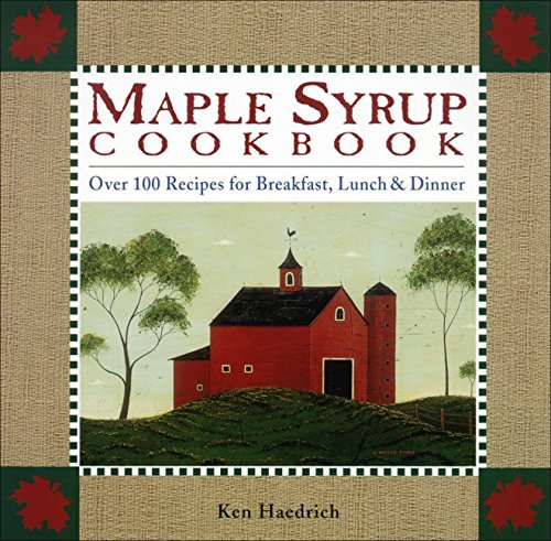 - Maple Syrup Cookbook: 100 Recipes for Breakfast, Lunch & Dinner