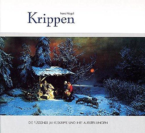 Krippen: Die Füssener Jahreskrippe und ihre Ausstellungen