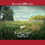 Bringing Maggie Home | Kim Vogel Sawyer