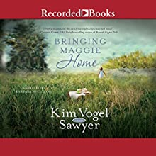 Bringing Maggie Home Audiobook by Kim Vogel Sawyer Narrated by Barbara McCulloh