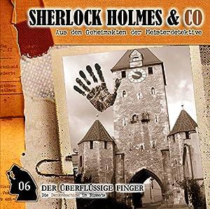 Der überflüssige Finger (Sherlock Holmes & Co 6) Hörspiel