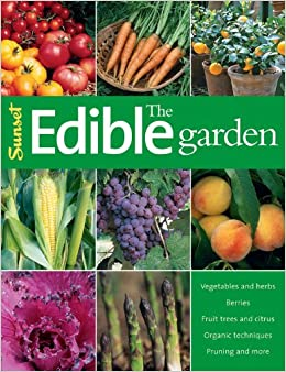 The Edible Garden Sunset Editors of Sunset Books 9780376031709