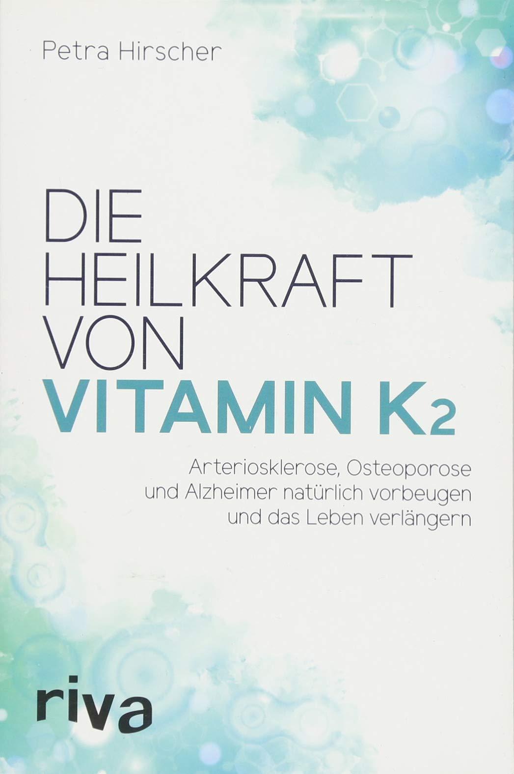 die-heilkraft-von-vitamin-k2-arteriosklerose-osteoporose-und-alzheimer-natrlich-vorbeugen-und-das-leben-verlngern