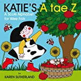Katie's A Tae Z: An Alphabet for Wee Folk (Scots Edition)
