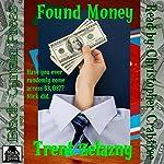 Found Money | Trent Zelazny
