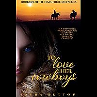 To Love Her Cowboys: Book 1 of The Texas Three-Step Series (BBW Menage MFM Romance) (English Edition)
