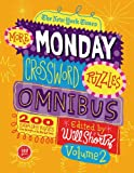 The New York Times More Monday Crossword Puzzles Omnibus Volume 2: 200 Solvable Puzzles from the Pages of The New York Times