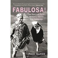 Fabulosa!: The Story of Polari, Britain's Secret Gay Language