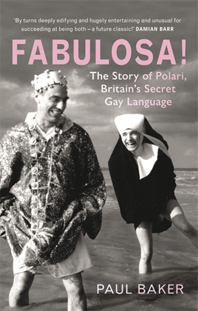 Fabulosa!: The Story of Polari, Britains Secret Gay Language: Amazon.es: Baker, Paul: Libros en idiomas extranjeros